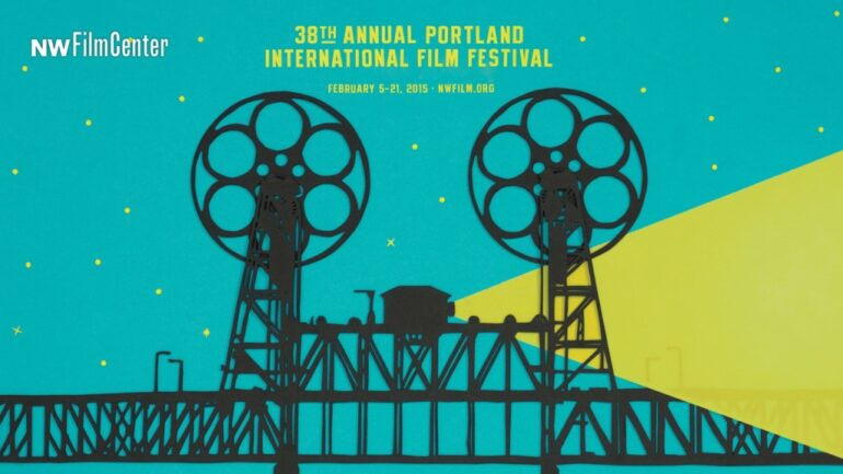 38th Portland International Film Festival: February 5-21, 2015